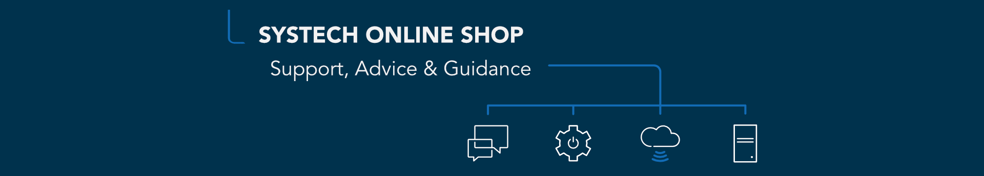 Systech Online Shop, Support advice and guidance.