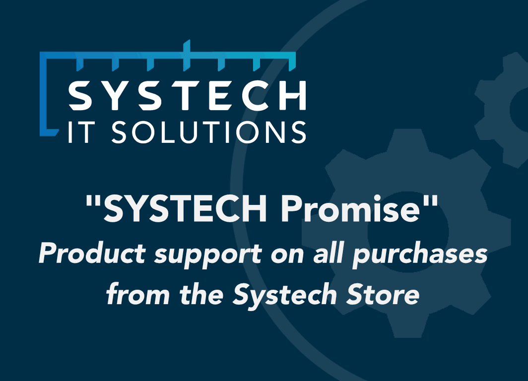 Product Support on all purchases from the systech store
